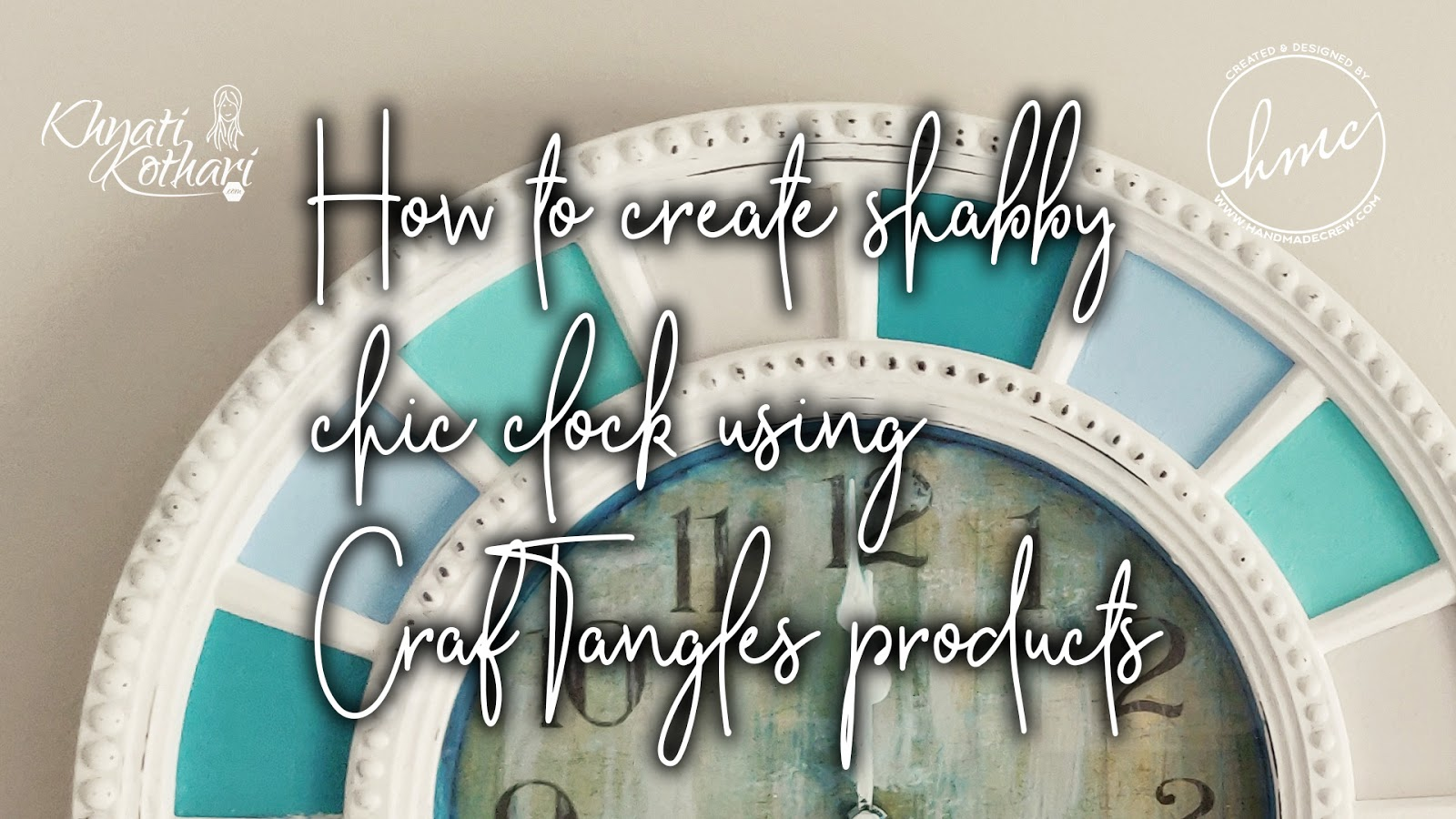 Altered Clock using CrafTangles products with Video Tutorial 1