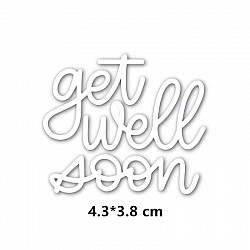 Steel word Dies - Get Well Soon