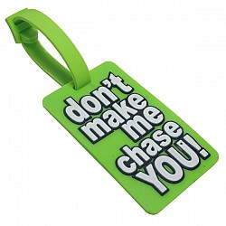 Silicone Luggage Tag - Dont make me chase you