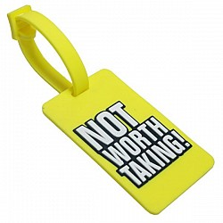 Silicone Luggage Tag - Not worth Taking