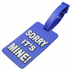 Silicone Luggage Tag - Sorry its Mine