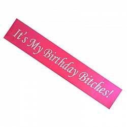 Its my Birthday Sash
